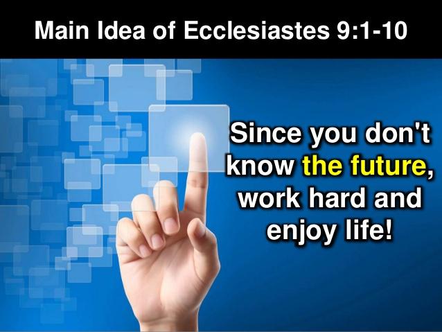 our-certain-future-ecclesiastes-9110-43-638